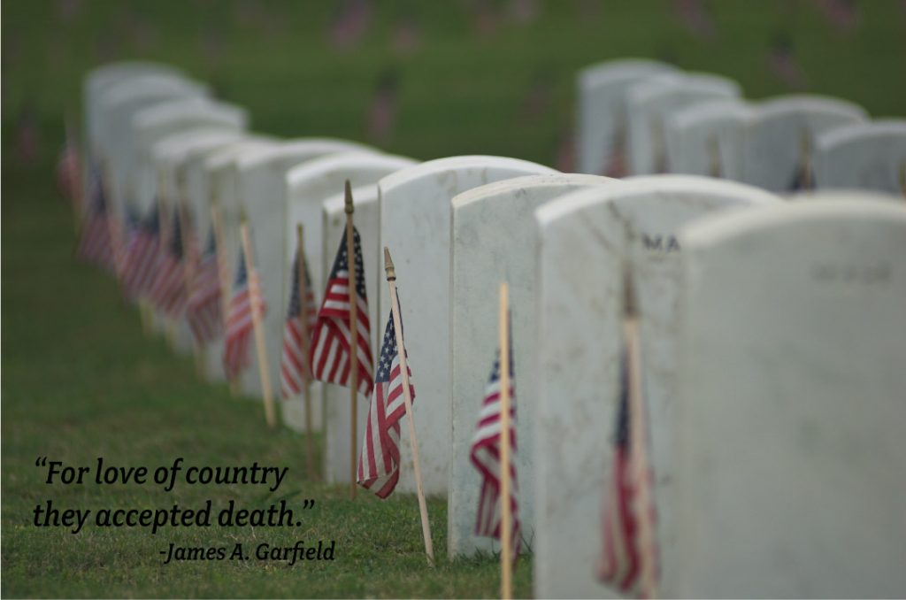 Memorial Day Soldier Tombstones with James A. Garfield Quote For love of country they accepted death